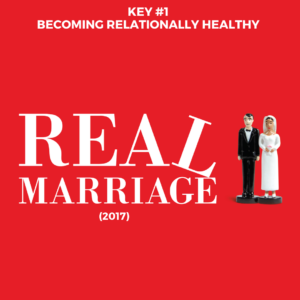 Key #1 Becoming Relationally Healthy