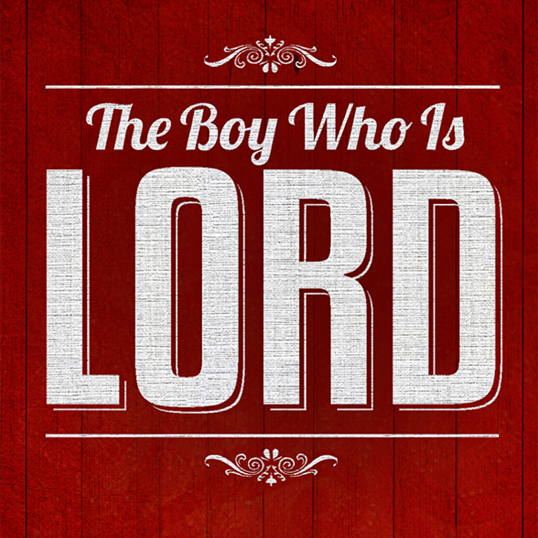 The Boy Who Is Lord