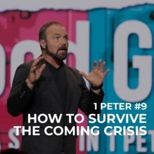1st Peter #9 – How to Survive the Coming Crisis