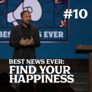 Romans #10 – Best News Ever: Find Your Happiness