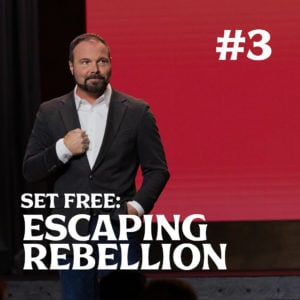 Romans #3 – Set Free: Escaping Rebellion