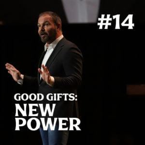 Romans #14 – Good Gifts : New Power