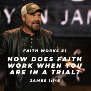 James #1 –  How does faith work when you are in a trial?